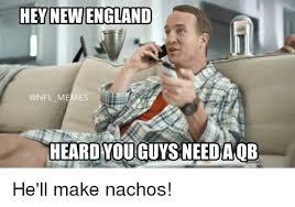 New England Memes - hey new england nfl memes heard you guasneedaob he ll make nachos