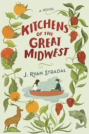 reviews u0027kitchens of the great midwest u0027 by j ryan stradal and