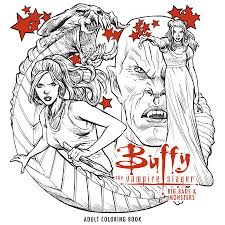 Buffy The Vire Slayer Big Bads Monsters Adult Coloring Book The Coloring Book