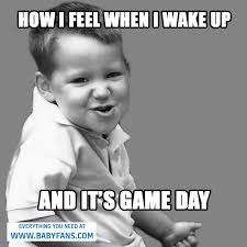 Game Day Meme - game day baby memes i love pinterest baby fan