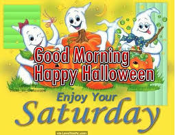 good morning happy halloween quote enjoy your saturday pictures