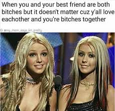 Christina Aguilera Meme - luv you bitches britney spears christina aguilera lol meme