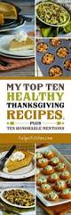 kid friendly thanksgiving recipes my top ten healthy thanksgiving recipes plus ten honorable