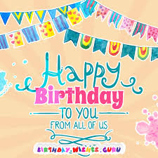 amazing birthday wishes to send to your friends family and loved ones