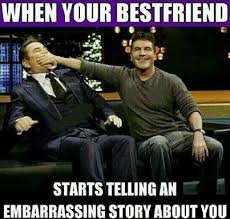 Memes Factory - when your bestfriend starts telling an emparrassing story about you