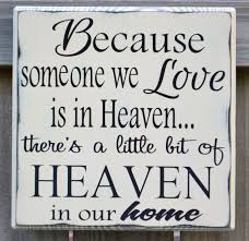 because someone we love is in heaven custom wood sign home
