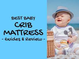 Crib Mattress Guide Best Crib Mattress 2017 Guide Reviews