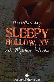 traveltuesday sleepy hollow new york with guest ghoul matthew