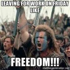 Leaving Work On Friday Meme - meme leaving for work on friday like freedom photo golfian com