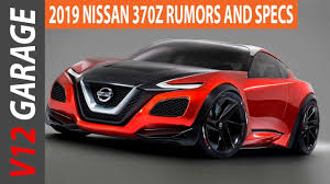 new nissan z news 2019 nissan 370z redesign and specs youtube