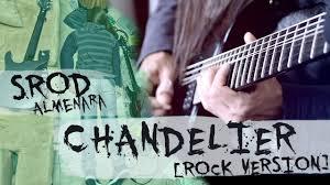 Download Sia Chandelier by Chandelier Sia Rock Version Guitar Srod Almenara Youtube