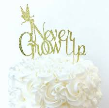pan cake topper never grow up cake topper pan cake topper tinker bell