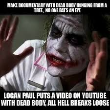 Documentary Meme - billy boone on twitter you good bro loganpaul my first meme