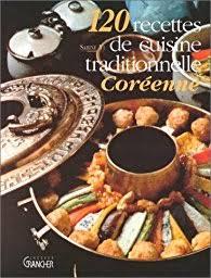 cuisine cor馥nne recettes 120 recettes de cuisine traditionnelle coréenne babelio