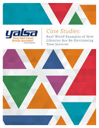 case study sample report case studies real world examples of how libraries are re case studies real world examples of how libraries are re envisioning teen services young adult library services association yalsa
