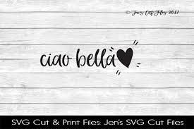 ciao bella svg cut file by jens svg cut files thehungryjpeg com