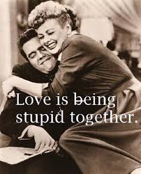 ricky ricardo quotes love is being stupid love love quotes quotes quote couple i love