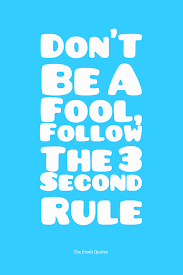 don t be a fool follow the 3 second rule quotes sayings