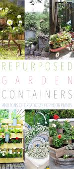 Planter Garden Ideas Repurposed Garden Containers And Tons Of Great Ideas For Your
