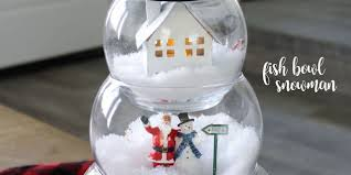 Fish Bowl Decorations How To Make A Fish Bowl Snowman Smart House Fishbowl