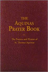 prayer book the aquinas prayer book the prayers and hymns of st