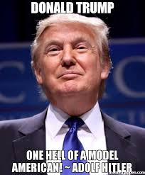 Model Meme - donald trump one hell of a model american adolf hitler meme