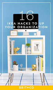 House Hacks 16 Ikea Hacks To Up Your Organization Game This Spring Brit Co