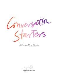 Desire Map Conversation Starters A Desire Map Guide By Danielle Laporte Issuu
