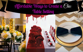 entertain in style and on a budget with these table setting idea