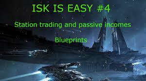 Online Blueprints by Eve Online Station Trading And Passive Isk Part 4 Blueprints Isk