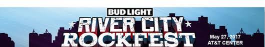 Bud Light River City Rockfest River City Rockfest May 27th At U0026t Center River City Atttractions