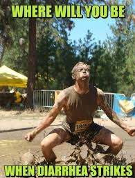 Mud Run Meme - where will you be when diarrhea strikes know your meme