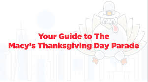 your guide to the 2017 macy s thanksgiving parade parkwhiz