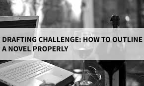 Challenge Properly Drafting Challenge How To Outline A Novel Properly