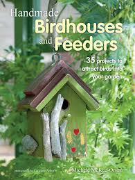 handmade birdhouses and feeders book by michele mckee orsini
