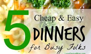 Cheap And Quick Dinner Ideas 5 Cheap And Easy Dinner Ideas Menu Planning For Busy Nights