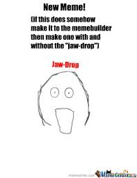 Jaw Drop Meme - jaw drop by recyclebin meme center