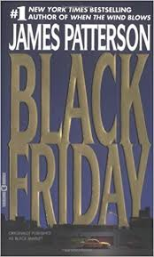 kay black friday amazon com black friday 9780446609326 james patterson books