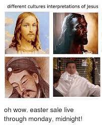 Jesus Easter Meme - different cultures interpretations of jesus oh wow easter sale live