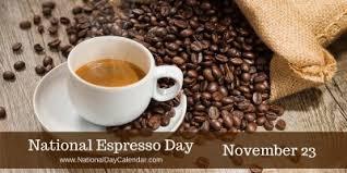 november 23 2017 national espresso day thanksgiving day