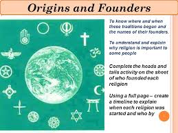 origins and founders to understand that the six major religions