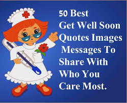 50 best get well soon quotes images messages to