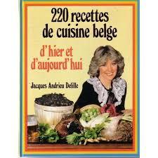 recette de cuisine belge recettes de cuisine belge d hier et aujourd hui de andrieu delille