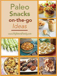 50 paleo snack recipes when on the go healthy can be fast and