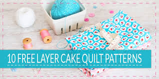 beautiful quilt patterns using layer cakes ideas quilt pattern