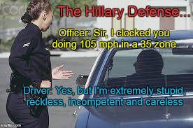 Speeding Meme - the hillary defense imgflip