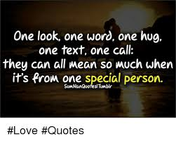 one look one word one hug one text one call they can all so
