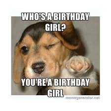 Birthday Girl Meme - 150 happy birthday memes dank memes only