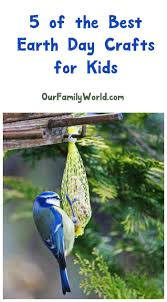 5 of the best earth day crafts for kids our family world