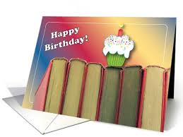 happy birthday book birthdays to a book lover books cupcake card 815478